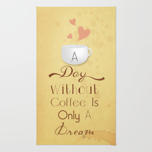 A Day Without Coffee is Only A Dream